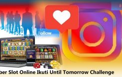 Member Slot Online Ikuti Until Tomorrow Challenge